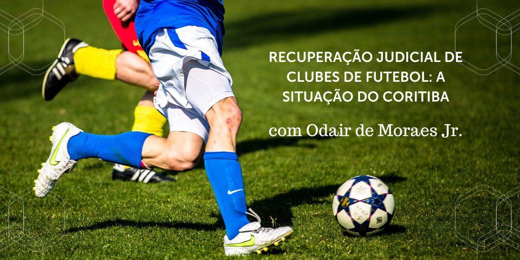 Recuperação judicial de clubes de futebol: a situação do Coritiba